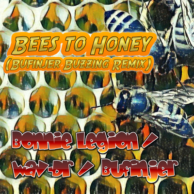 Bees To Honey (Bufinjer Buzzing Remix)