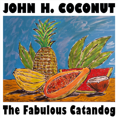 The Fabulous Catandog by John Humphrey Coconut