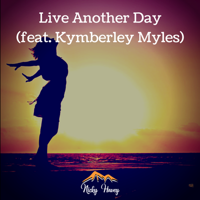 Nicky Havey - Live Another Day (feat Kymberley Myles)