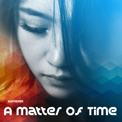 adMeyer - A Matter Of Time