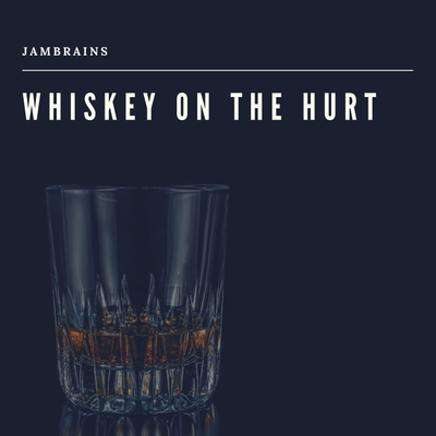 Whiskey On The Hurt