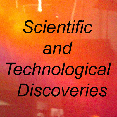 Scientific and Technological Discoveries
