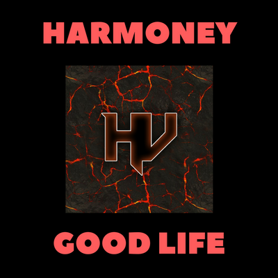 Heaterville - Good Life featuring Harmoney