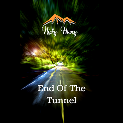 Nicky Havey - End of the Tunnel