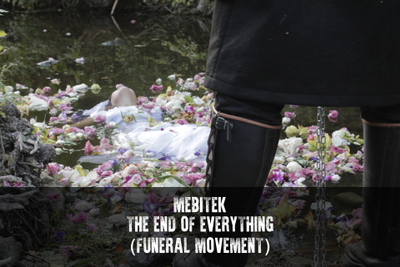 The End Of Everything (Funeral Movement)