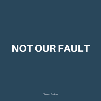 Not Our Fault