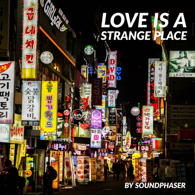 Love is a strange place