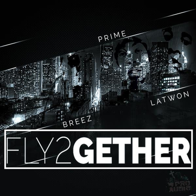 Fly2gether  ft. Prime, Latwon