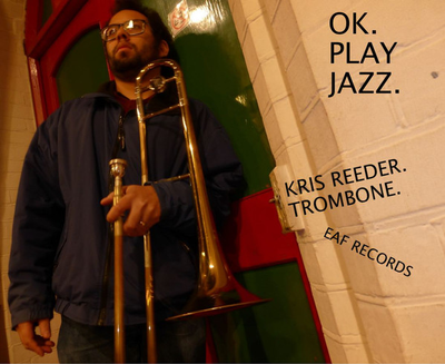 Inflections - Ok. Play Jazz (EP) - Kris T Reeder (Trombone)