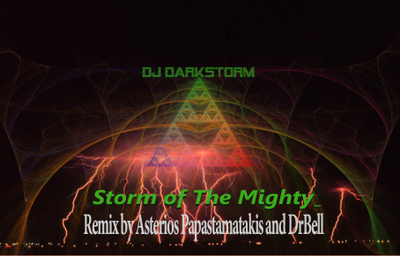 Storm of The Mighty remix by Asterios Papastamatakis and DrBell