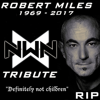 Definitely Not Children (A Tribute to Robert Miles)