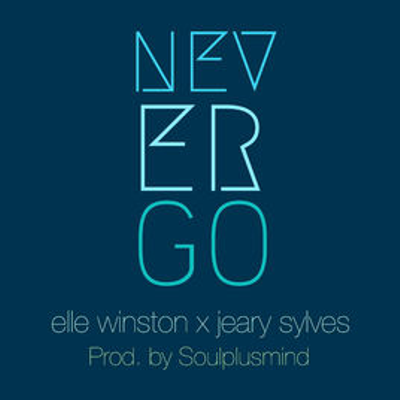 Never Go (Featuring Elle Winston And Jeary Sylves)