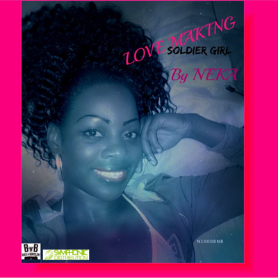 Love Making (Soldier Girl) by Neka (Single)
