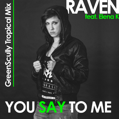 You Say To Me (GreenScully Tropical Remix) [feat. Elena K]