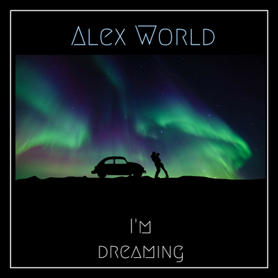Alex World-I'm Dreaming