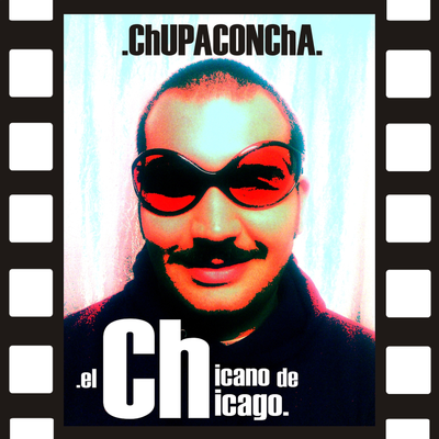 El Chicano De Chicago by ChUPACONChA