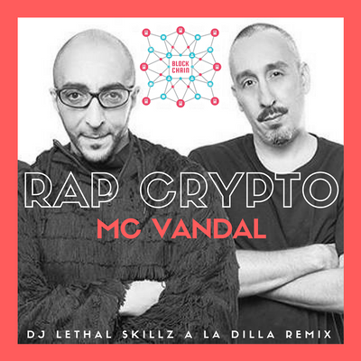 RAP CRYPTO - MC Vandal (DJ Lethal Skillz Remix)