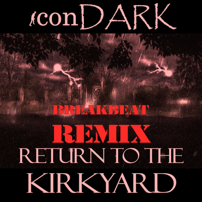 Return to the Kirkyard (Breakbeat Remix)