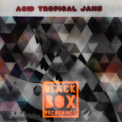 Acid Tropical Jaws - for BlackBoxRecordings