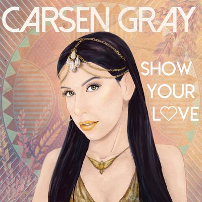 Carsen Gray - Show Your Love