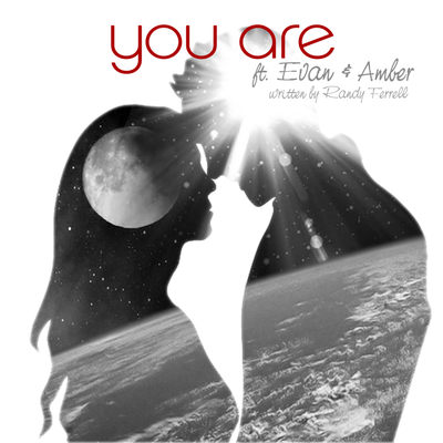 You Are (feat Evan & Amber)