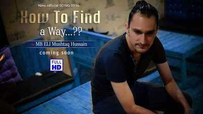 How to find a way - {MB Eli Mushtaq Hussain }