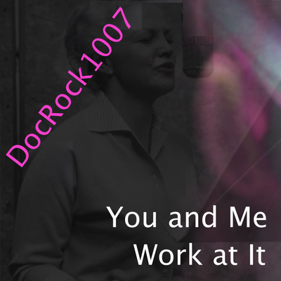 You and Me Work at It - Tripped Version