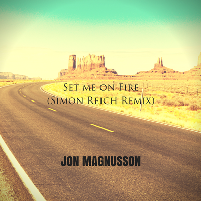 Set Me On Fire (Simon Reich Remix)