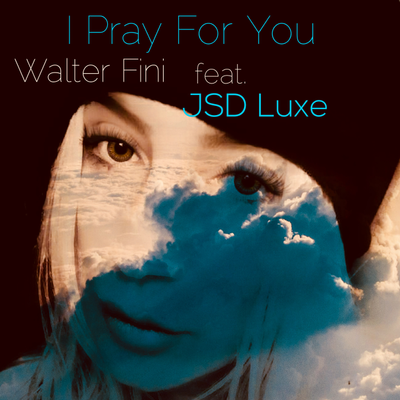 I pray for you - Featuring voice by JSD Luxe