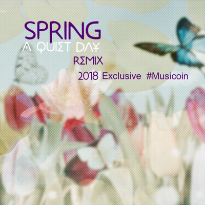 Spring - A quiet day - ( Exclusive Musicoin 2018 remix )