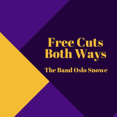 Free Cuts Both Ways -- The Band Oslo Snowe