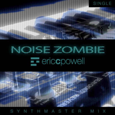 Noise Zombie (Synthmaster Mix)