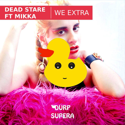 Dead Stare - We Extra (feat. Mikka)