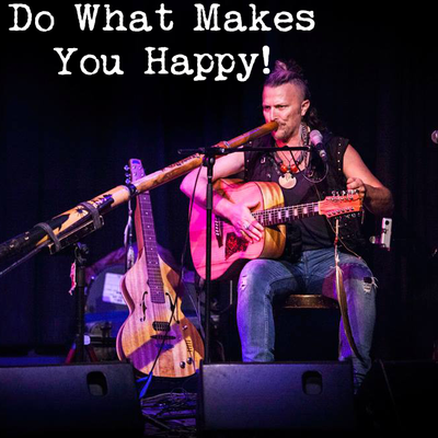 Do What Makes You Happy (I Once Met a Wise Woman)
