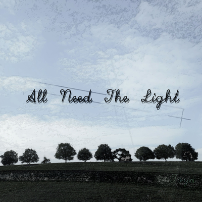 All Need The Light