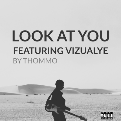 Look At You feat Vizualye by Thommo