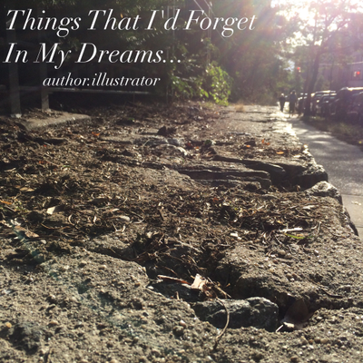 02 Things That I'd Forget In My Dreams