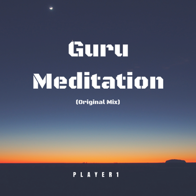 Guru Meditation (Original Mix)