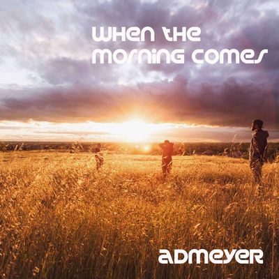 adMeyer - When The Morning Comes