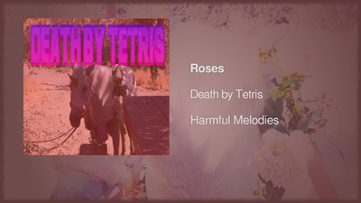 Death By Tetris - The Roses