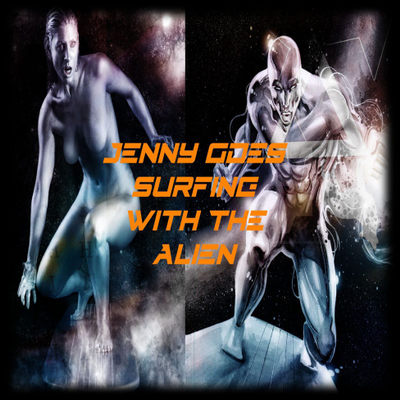 Jenny Goes Surfing with the Alien
