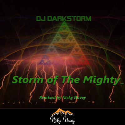 DJ Darkstorm - Storm Of The Mighty (Nicky Havey remix)