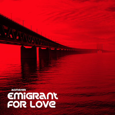 adMeyer - Emigrant For Love