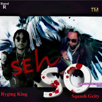 Seh Soh by Squash Gcity Ft. Ryging King (Single)