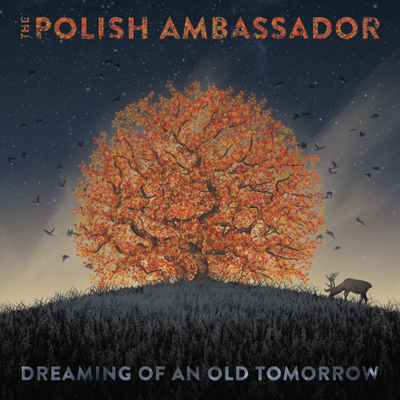 The Polish Ambassador - Dreaming of an Old Tomorrow - El Troubadour ft. Kiyoshi