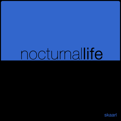 Nocturnal Life