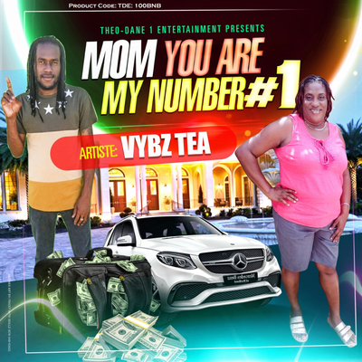 Mom You Are My Number One by Vybz Tea (Single)