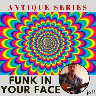 Funk In your Face. Antique Series #3