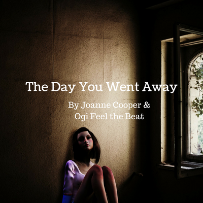 The Day You Went Away (Produced by Ogi Feel the Beat)