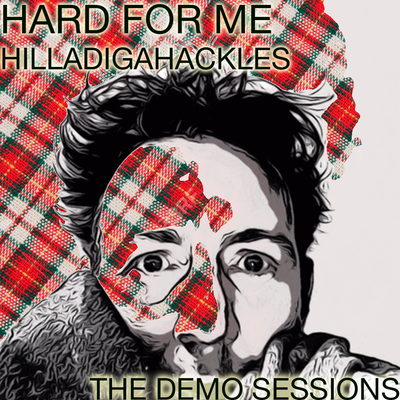 Hard For Me The Demo Sessions